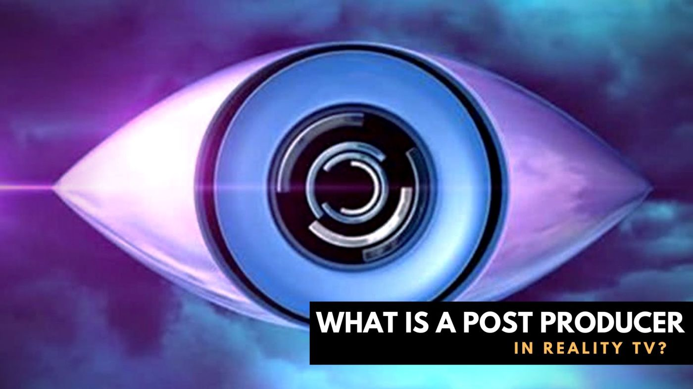 Big brother logo what is a post producer in reality tv